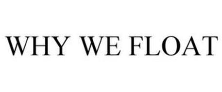WHY WE FLOAT