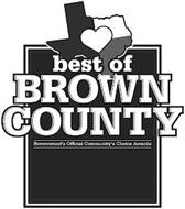 BEST OF BROWN COUNTY BROWNWOOD'S OFFICIAL COMMUNITY'S CHOICE AWARDS