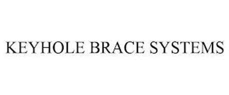 KEYHOLE BRACE SYSTEMS