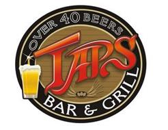 TAPS BAR & GRILL OVER 40 BEERS