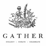 2014 GATHER COLLECT · CURATE · CELEBRATE