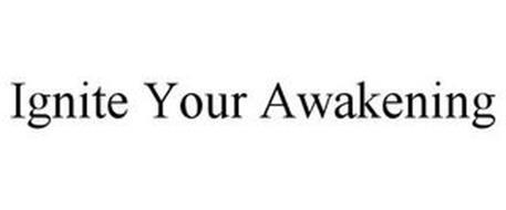 IGNITE YOUR AWAKENING