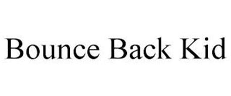 BOUNCE BACK KID