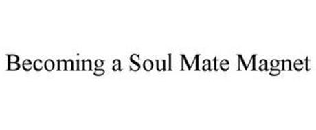 BECOMING A SOUL MATE MAGNET