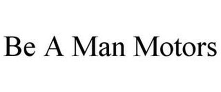 BE A MAN MOTORS
