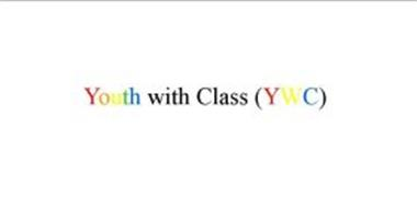 YOUTH WITH CLASS (YWC)