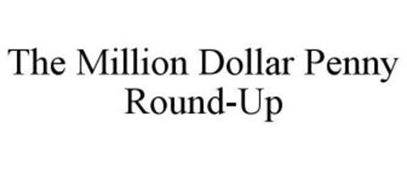 THE MILLION DOLLAR PENNY ROUND-UP