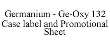 GERMANIUM - GE-OXY 132 CASE LABEL AND PROMOTIONAL SHEET
