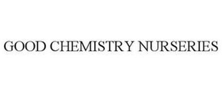 GOOD CHEMISTRY NURSERIES