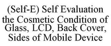 (SELF-E) SELF EVALUATION THE COSMETIC CONDITION OF GLASS, LCD, BACK COVER, SIDES OF MOBILE DEVICE