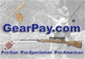 GEARPAY.COM PRO-GUN PRO-SPORTSMAN PRO-AMERICAN