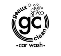"""GEAUX CLEAN"" ""CAR WASH"" AND THE LETTERS ""G"" AND ""C"" WITH DESIGN"