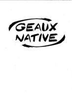 GEAUX NATIVE