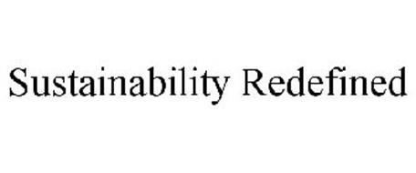 SUSTAINABILITY REDEFINED