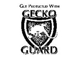 GET PROTECTED WITH GECKO GUARD