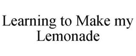 LEARNING TO MAKE MY LEMONADE
