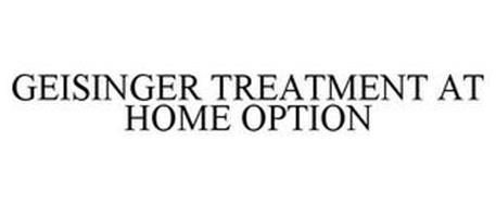 GEISINGER TREATMENT AT HOME OPTION