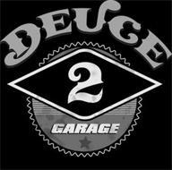 DEUCE 2 GARAGE