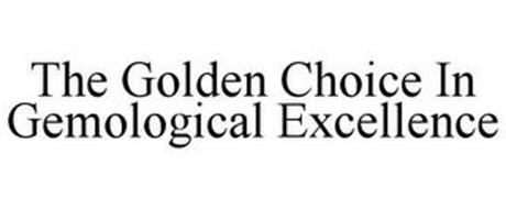 THE GOLDEN CHOICE IN GEMOLOGICAL EXCELLENCE