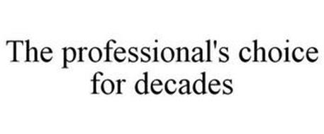 THE PROFESSIONAL'S CHOICE FOR DECADES