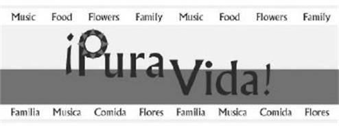 ¡PURA VIDA! MUSIC FOOD FLOWERS FAMILY FAMILIA MUSICA COMIDA FLORES