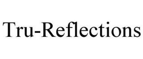 TRU-REFLECTIONS