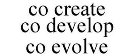 CO CREATE CO DEVELOP CO EVOLVE