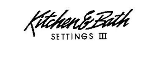 KITCHEN & BATH SETTINGS III