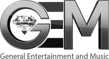GEM GENERAL ENTERTAINMENT AND MUSIC