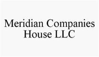 MERIDIAN COMPANIES HOUSE LLC