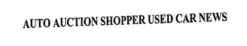 AUTO AUCTION SHOPPER USED CAR NEWS