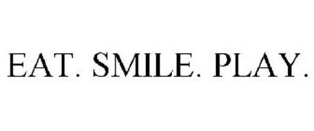 EAT. SMILE. PLAY.