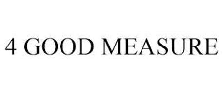 4 GOOD MEASURE