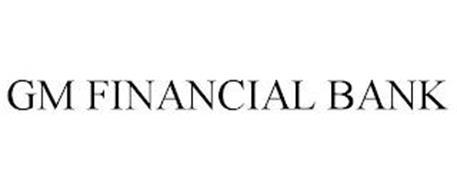 GM FINANCIAL BANK