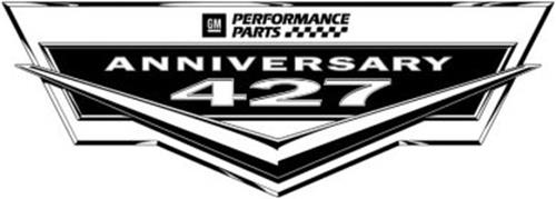 GM PERFORMANCE PARTS ANNIVERSARY 427