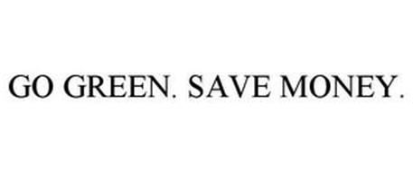 GO GREEN. SAVE MONEY.