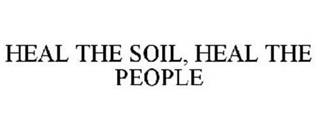 HEAL THE SOIL, HEAL THE PEOPLE