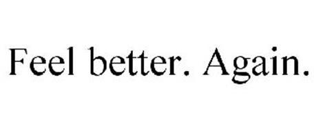 FEEL BETTER. AGAIN.