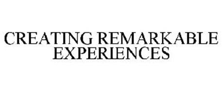 CREATING REMARKABLE EXPERIENCES