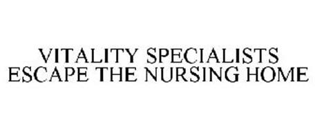 VITALITY SPECIALISTS ESCAPE THE NURSING HOME