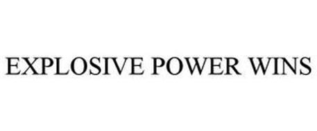 EXPLOSIVE POWER WINS