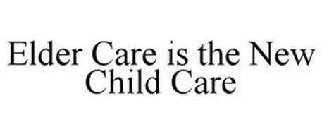 ELDER CARE IS THE NEW CHILD CARE