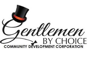 GENTLEMEN BY CHOICE COMMUNITY DEVELOPMENT CORPORATION