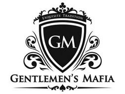EXQUISITE TRADITION GM GENTLEMEN'S MAFIA