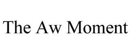 THE AW MOMENT