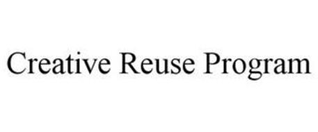 CREATIVE REUSE PROGRAM