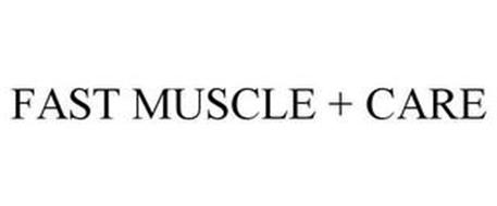 FAST MUSCLE + CARE