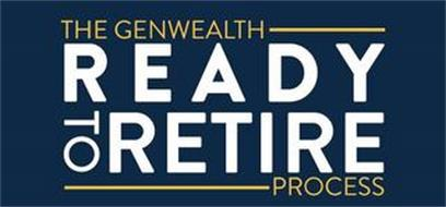 THE GENWEALTH READY TO RETIRE PROCESS