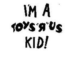 "I'M A TOYS ""R"" US KID!"