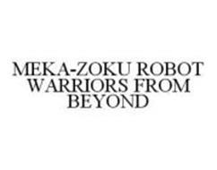 MEKA-ZOKU ROBOT WARRIORS FROM BEYOND